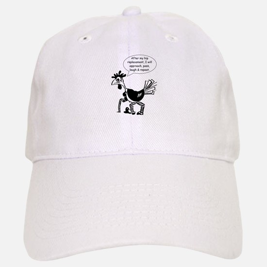 Hip Replacement - Fun Quote Baseball Baseball Cap