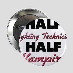 "Half Lighting Technician Half Vampire 2.25"" Button"
