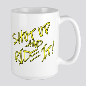 Shut Up & Ride It Mug