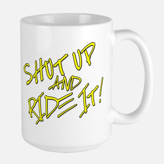 Shut Up & Ride It Mug