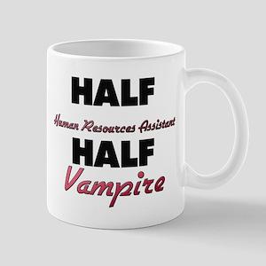 Half Human Resources Assistant Half Vampire Mugs
