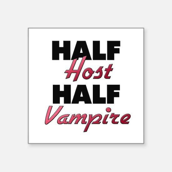 Half Host Half Vampire Sticker