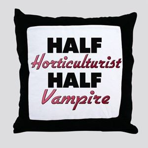 Half Horticulturist Half Vampire Throw Pillow
