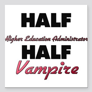 Half Higher Education Administrator Half Vampire S