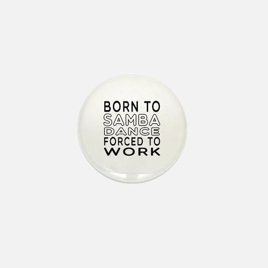 Born To Samba Dance Mini Button
