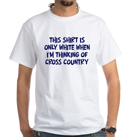 Thinking About Cross Country White T-Shirt