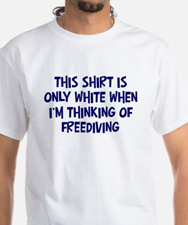Thinking About Freediving White T-Shirt