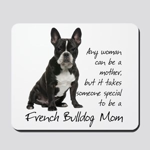 Frenchie Mom Mousepad