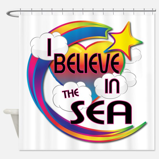 I Believe In The Sea Cute Believer Design Shower C