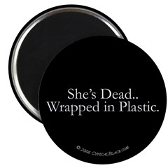 Wrapped in Plastic Magnet