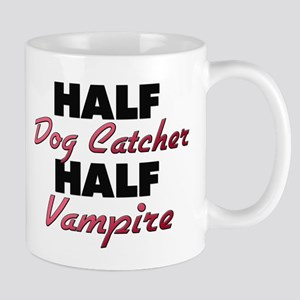 Half Dog Catcher Half Vampire Mugs