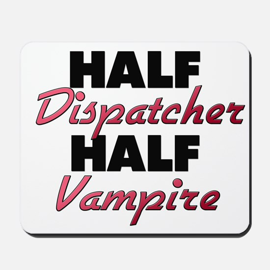 Half Dispatcher Half Vampire Mousepad