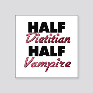 Half Dietitian Half Vampire Sticker