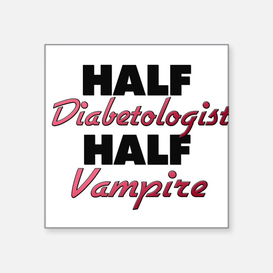 Half Diabetologist Half Vampire Sticker