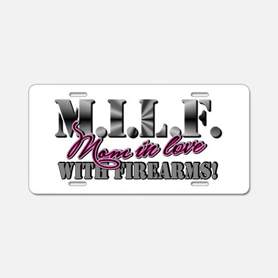 M.I.L.F. - Moms in love with firearms Aluminum Lic