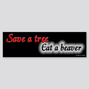 Save a Tree Eat a Beaver Bumper Sticker