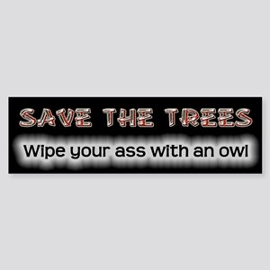 Save Trees - Wipe With an Owl Bumper Sticker