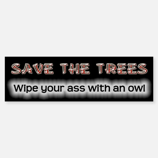 Save Trees - Wipe With an Owl Bumper Bumper Bumper Sticker
