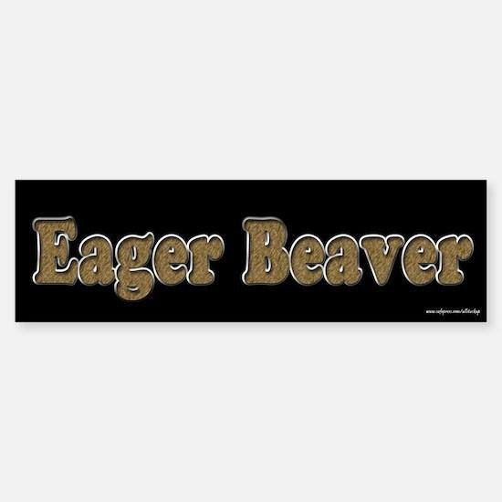 Eager Beaver Bumper Bumper Bumper Sticker