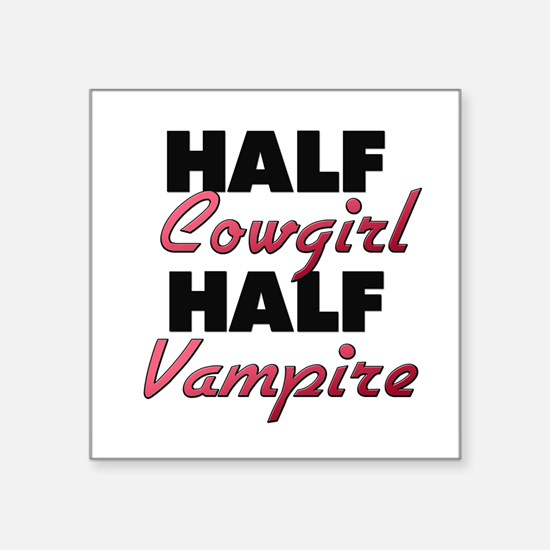 Half Cowgirl Half Vampire Sticker
