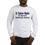 It Takes Balls Long Sleeve T-Shirt