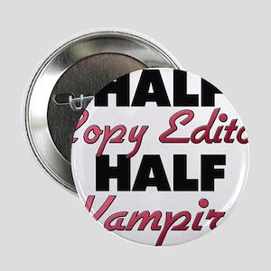 """Half Copy Editor Half Vampire 2.25"""" Button"""