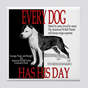 every dog has his day pit bull design Tile Coaster