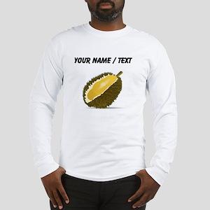 Custom Durian Long Sleeve T-Shirt