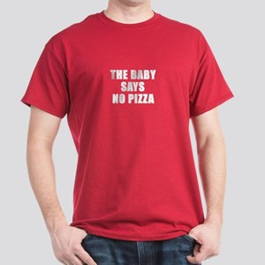 The baby says no pizza Dark T-Shirt