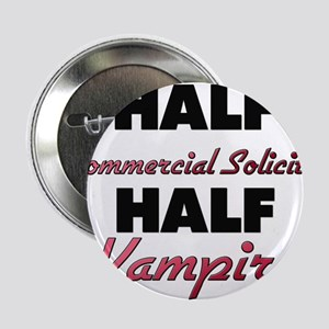 "Half Commercial Solicitor Half Vampire 2.25"" Butto"