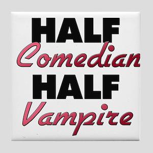 Half Comedian Half Vampire Tile Coaster