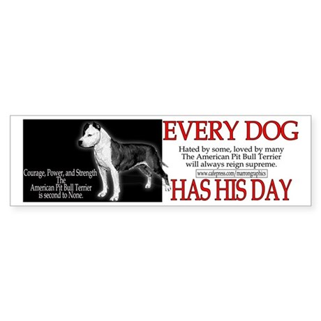 every dog has his day pit bull design Sticker (Bum