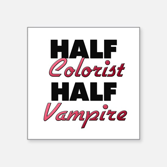 Half Colorist Half Vampire Sticker