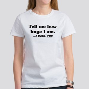"Don't call me ""huge"" maternity Women's T-Shirt"