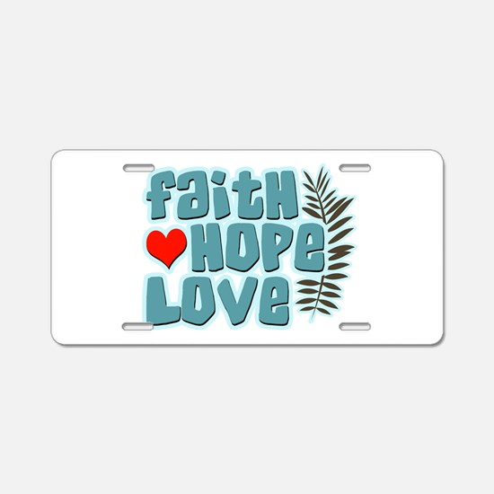 Faith Hope Love Aluminum License Plate