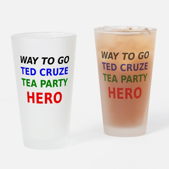 Way To Go Ted Cruze Tea Party Hero Drinking Glass