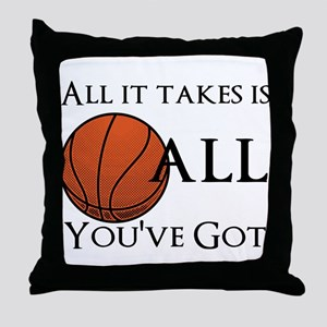 All It Takes Throw Pillow