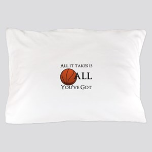 All It Takes Pillow Case