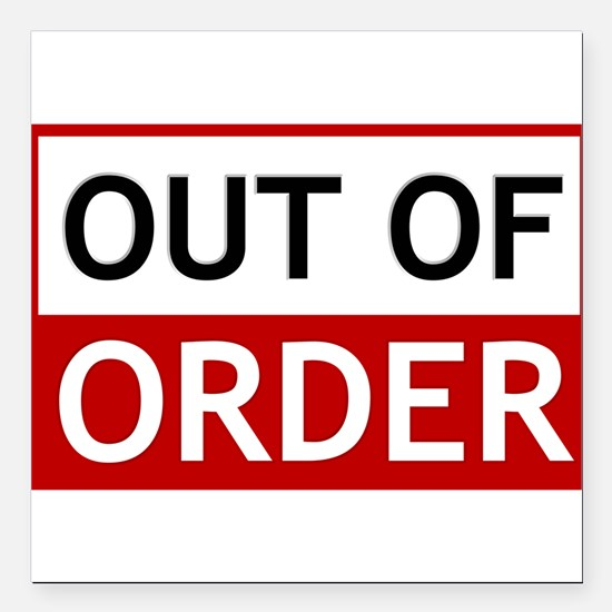"Out Of Order Sign TBBT Square Car Magnet 3"" x 3"""