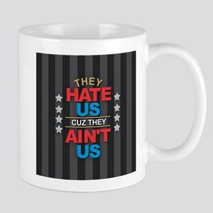 They Hate Us Mugs