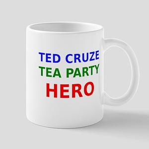 Ted Cruze Tea Party Hero Mugs