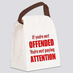 If youre not Offended Canvas Lunch Bag