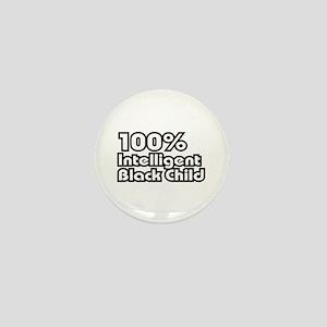 100 Percent Intelligent Black Child Mini Button