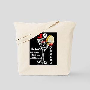39+ with Attitude! Tote Bag