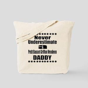Never Underestimate Petit Basset Griffon Tote Bag