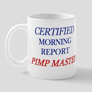 Certified Morning Report Pimp Mug
