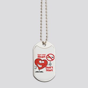 Save your heart, Dont Start Dog Tags