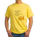 I'm a human Goldfish... Yellow T-Shirt