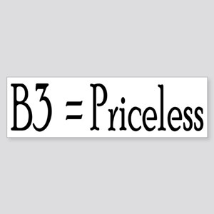 B3 = Priceless Bumper Sticker