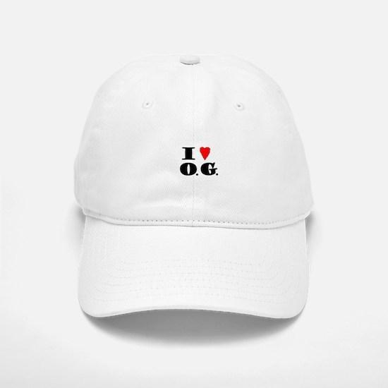 I Love O G Baseball Baseball Cap